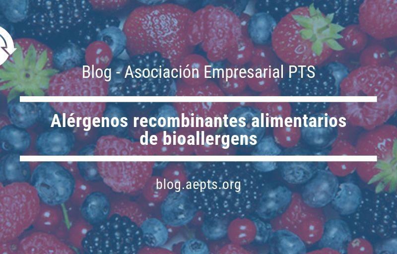 Alergenos recombinantes alimentarios de bioallergens - Blog AEPTS Granada